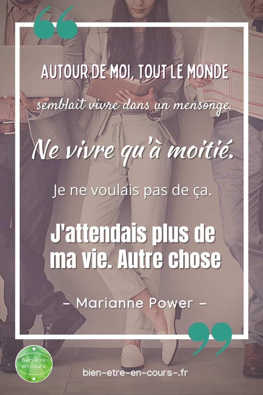 citation de Marianne Power : attendre plus de sa vie