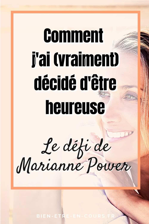 Défi de Marianne Power sur comment j'ai décidé d'être heureuse